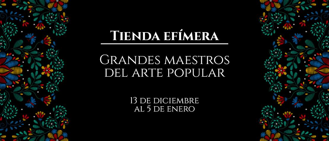 Tienda efímera «Grandes maestros del arte popular»