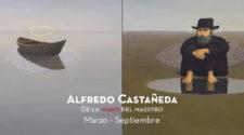 Exposición «Alfredo Castañeda: de la mano del maestro»
