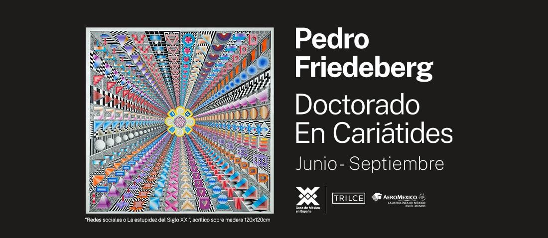 Exposición «Pedro Friedeberg: doctorado en cariátides»